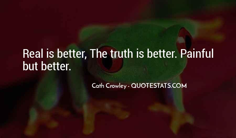 Truth Is Painful Quotes #1619232