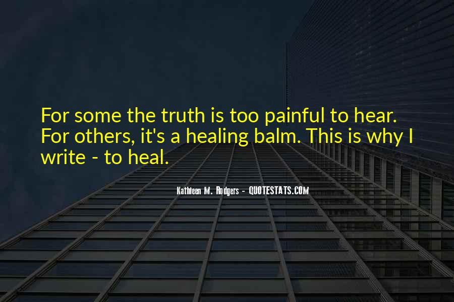 Truth Is Painful Quotes #1728201