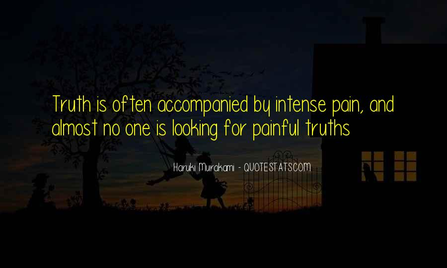Truth Is Painful Quotes #1786515