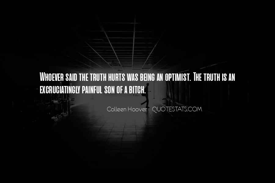 Truth Is Painful Quotes #310394