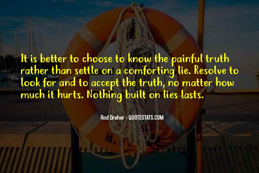 Truth Is Painful Quotes #729553