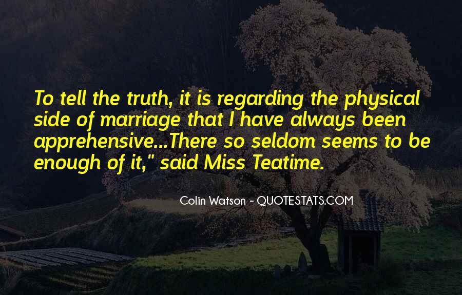 Truth Said Quotes #31381
