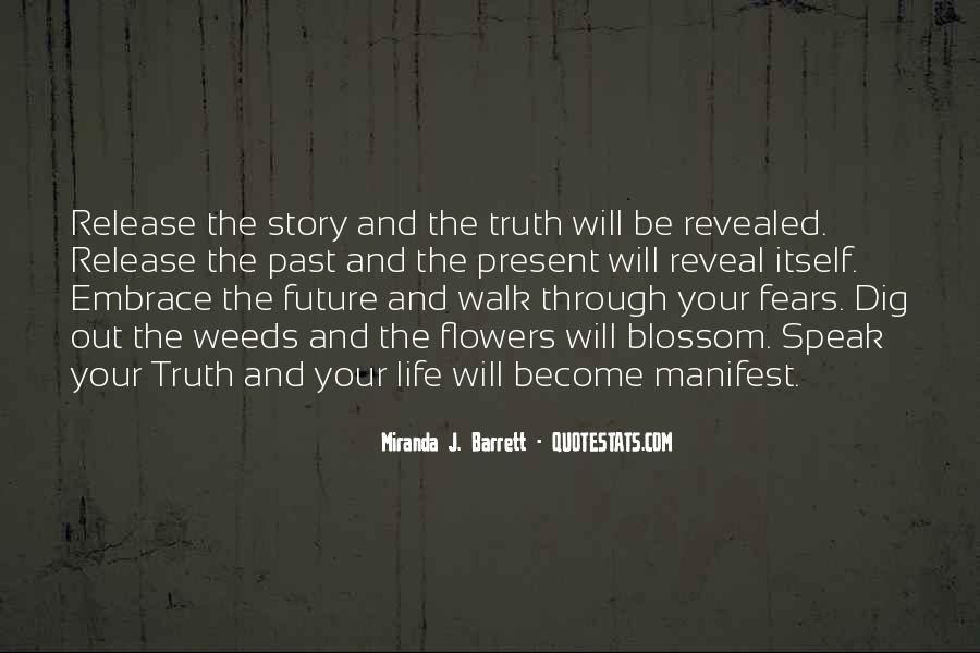 Truth Will Reveal Itself Quotes #1554373