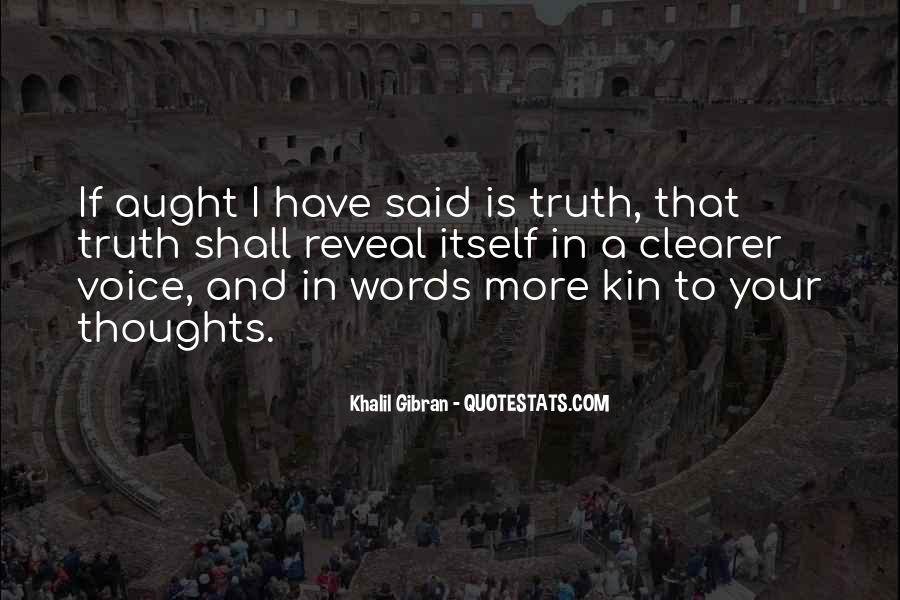 Truth Will Reveal Itself Quotes #506409
