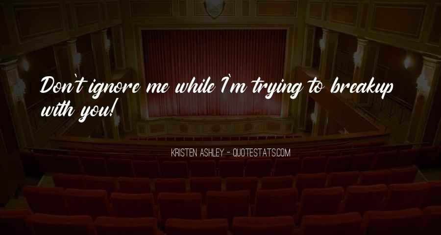 Trying To Ignore You Quotes #1851756