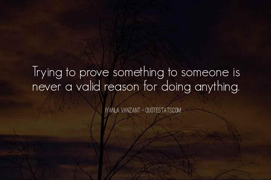 Trying To Prove Something Quotes #1150306