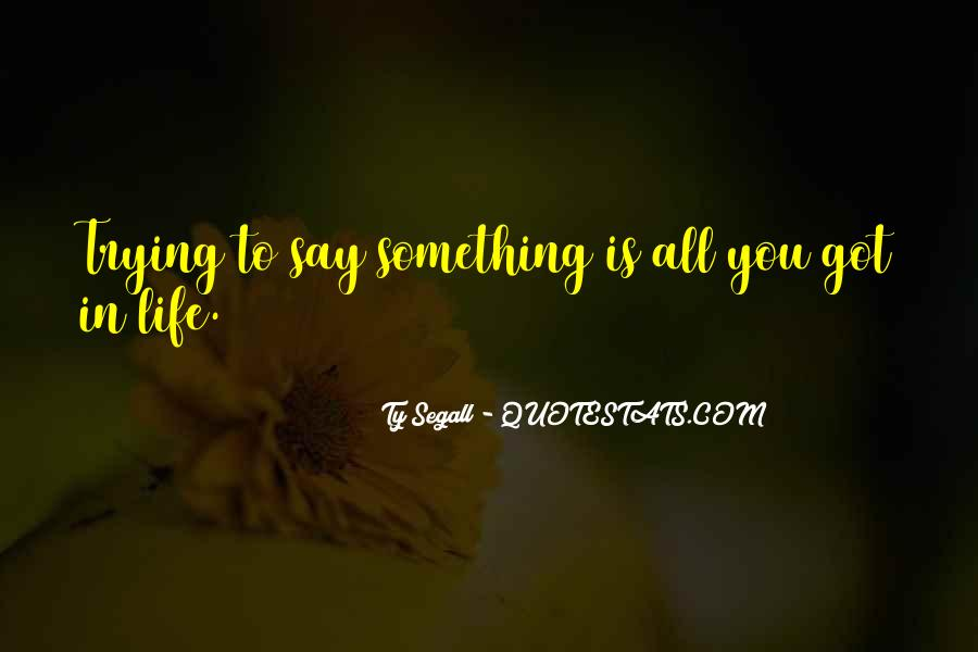 Trying To Say Something Quotes #1174851