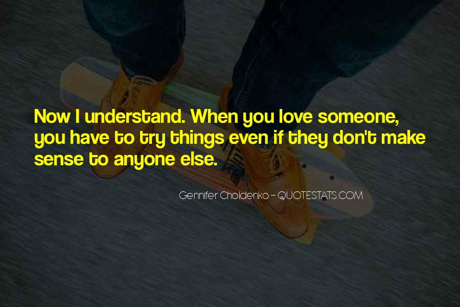 Trying To Understand Love Quotes #1644627