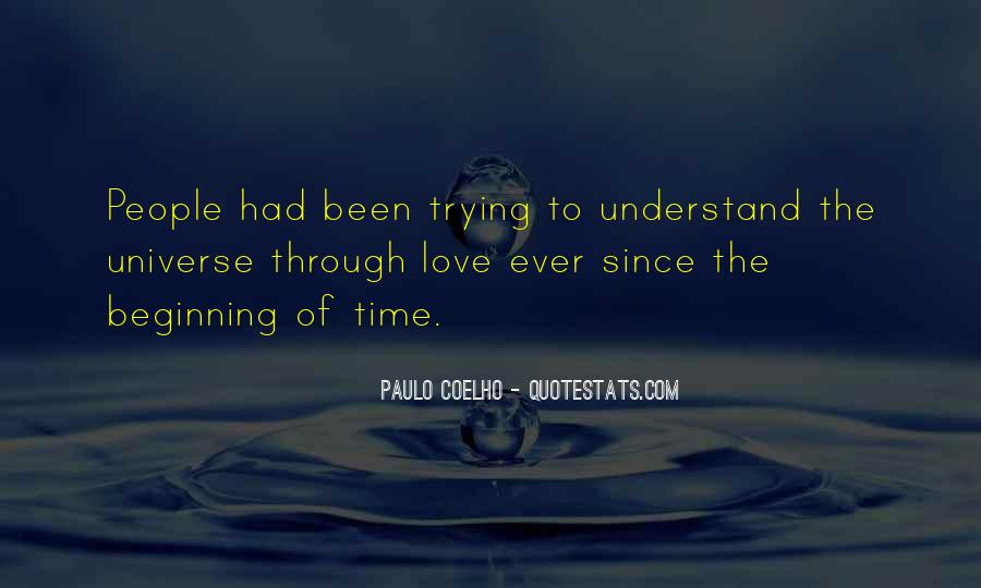 Trying To Understand Love Quotes #567109