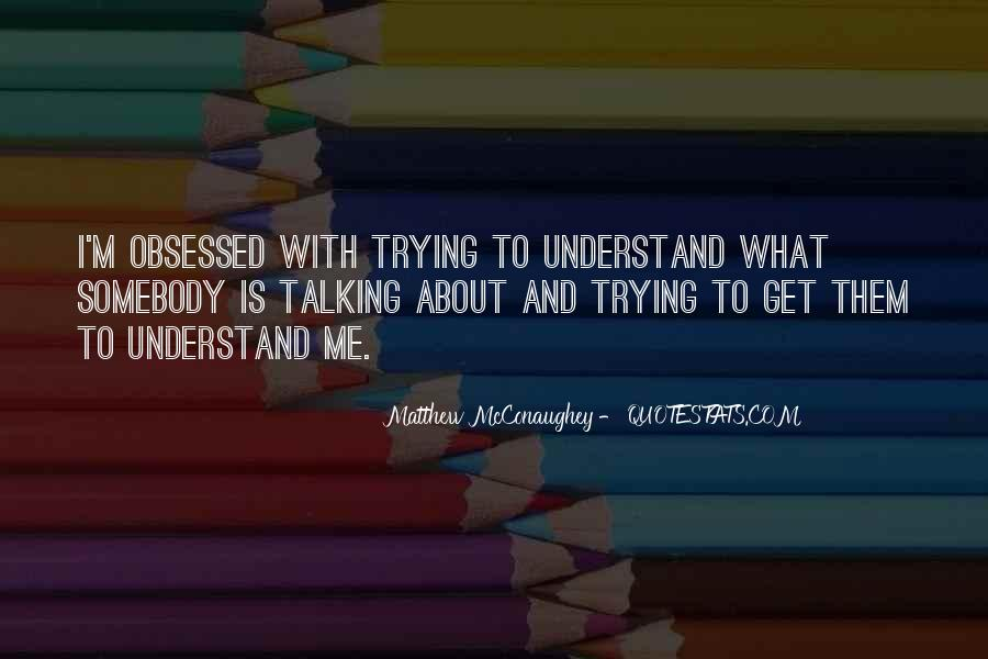 Trying To Understand Others Quotes #119349