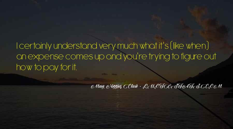 Trying To Understand Others Quotes #142394
