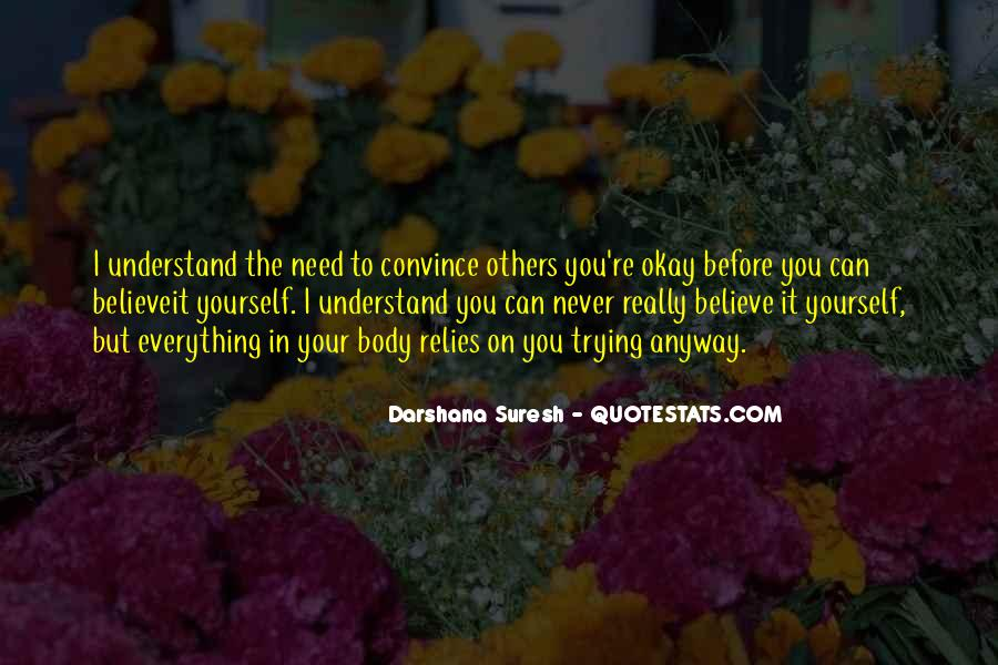 Trying To Understand Others Quotes #1534338