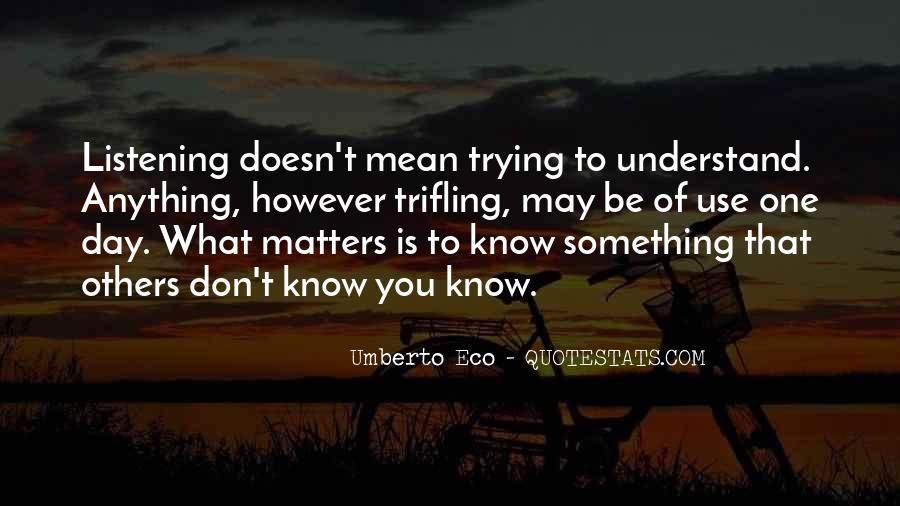 Trying To Understand Others Quotes #193915