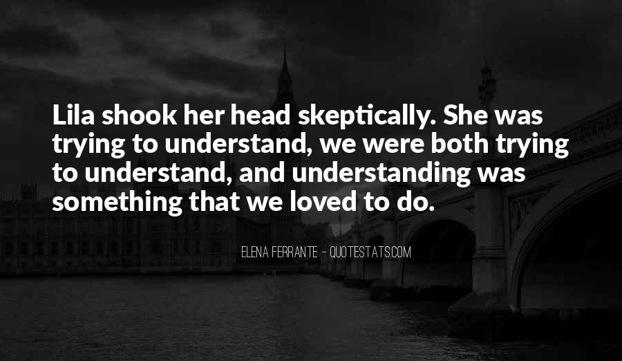 Trying To Understand Others Quotes #218193