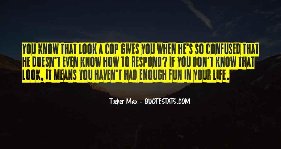 Tucker Max Life Quotes #1524804