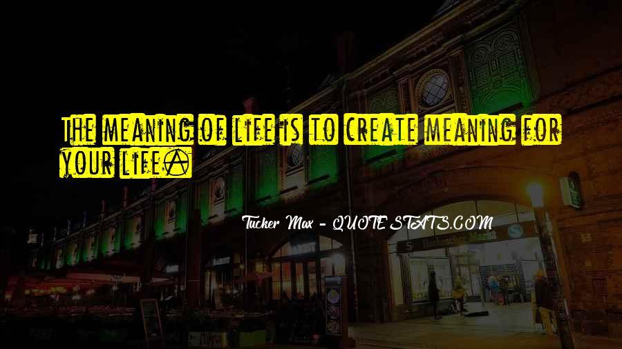 Tucker Max Life Quotes #317948