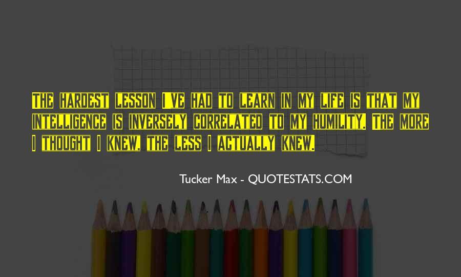 Tucker Max Life Quotes #933266