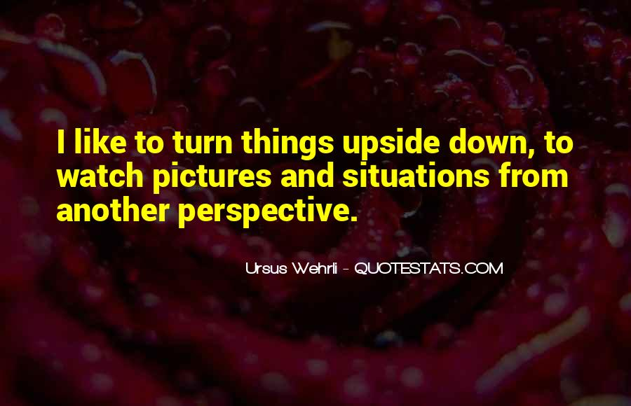 Turn Upside Down Quotes #155452