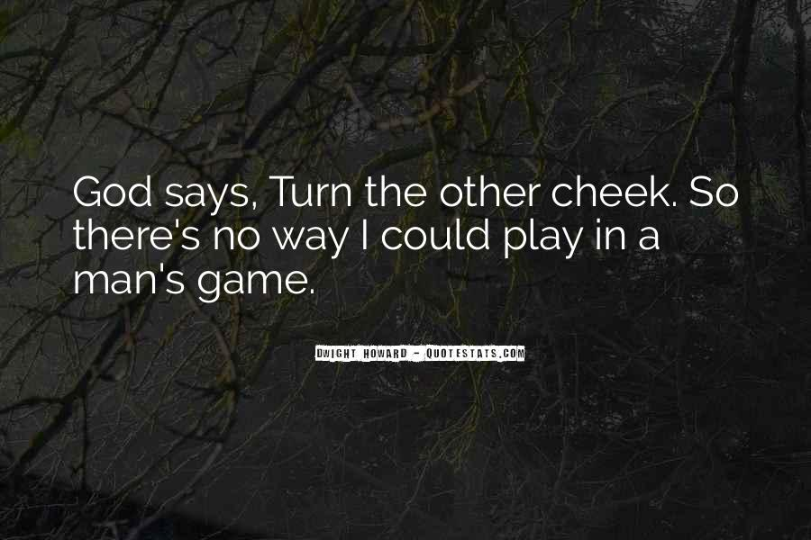 Turn Your Cheek Quotes #480030
