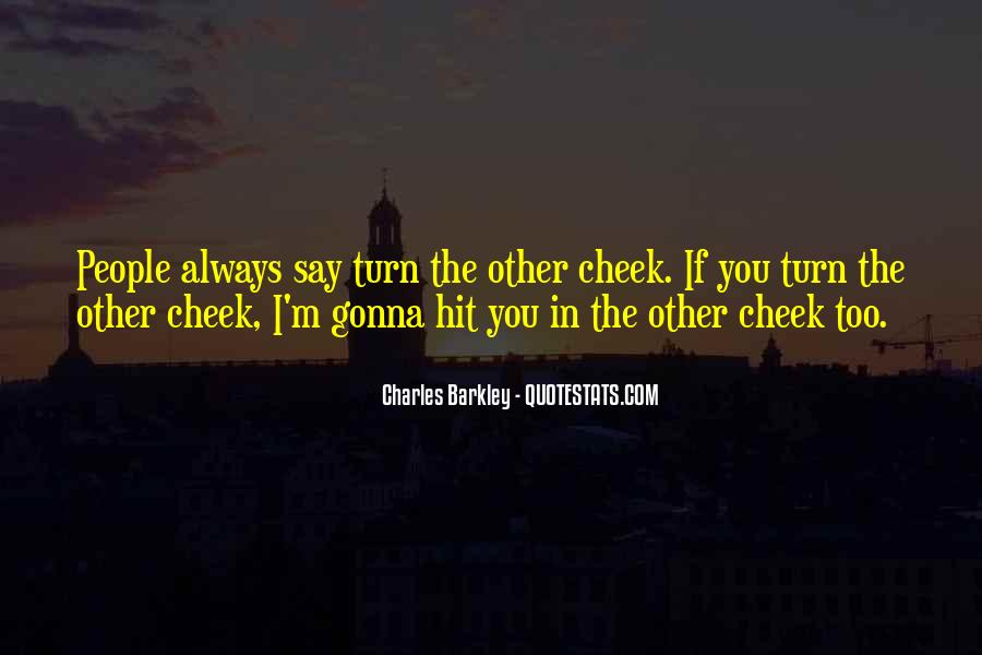 Turn Your Cheek Quotes #732563