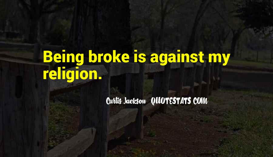 Quotes About Being Broke #585735