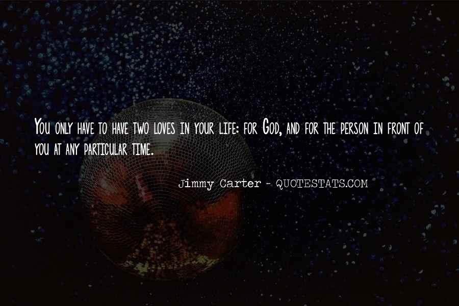 Two Loves Of My Life Quotes #1244698