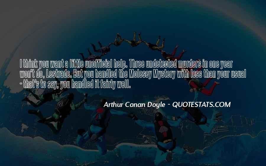 Quotes About Arthur Conan Doyle #11387