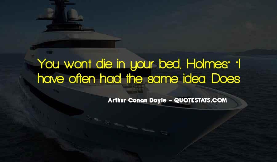 Quotes About Arthur Conan Doyle #125544