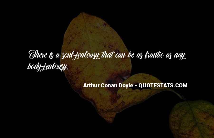 Quotes About Arthur Conan Doyle #128615