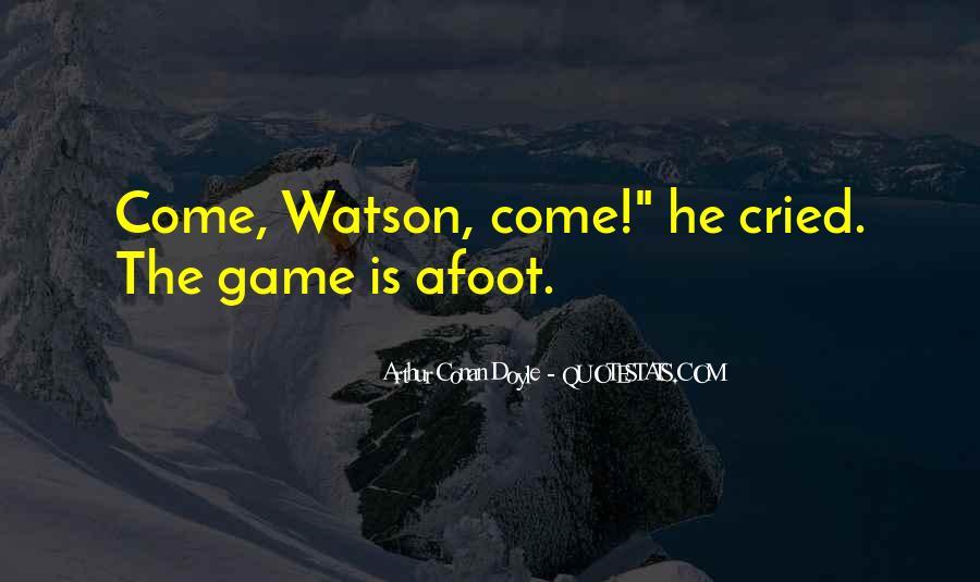 Quotes About Arthur Conan Doyle #140766
