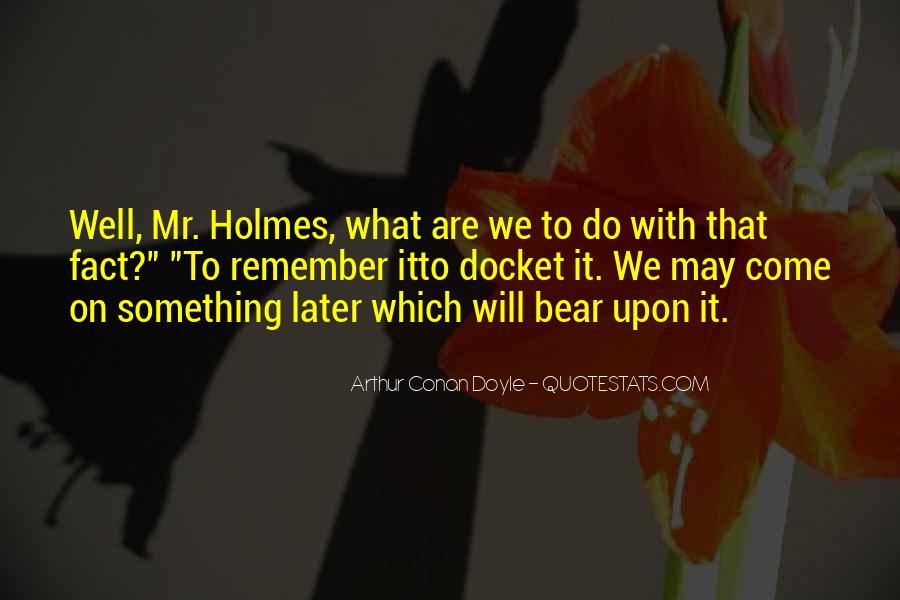 Quotes About Arthur Conan Doyle #14906