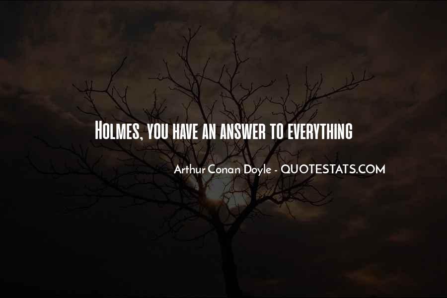 Quotes About Arthur Conan Doyle #172915