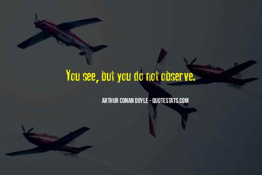 Quotes About Arthur Conan Doyle #43924