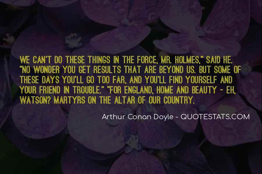 Quotes About Arthur Conan Doyle #53650