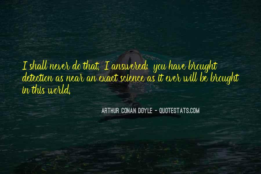 Quotes About Arthur Conan Doyle #61750