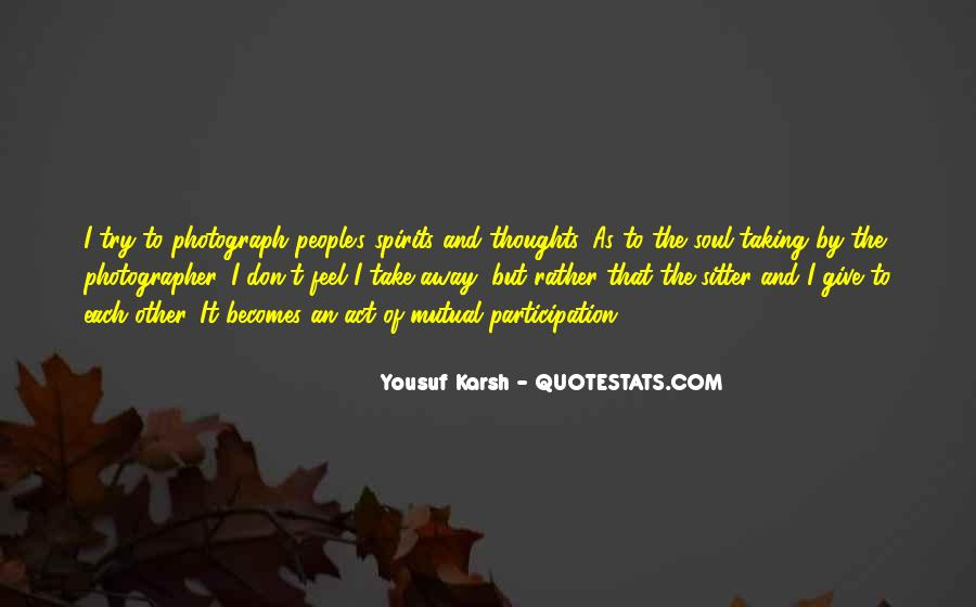 Quotes About Yousuf Karsh #1606134