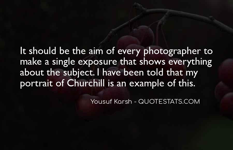 Quotes About Yousuf Karsh #606777