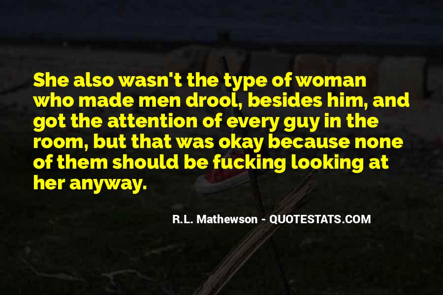 Type Of Woman Quotes #144626