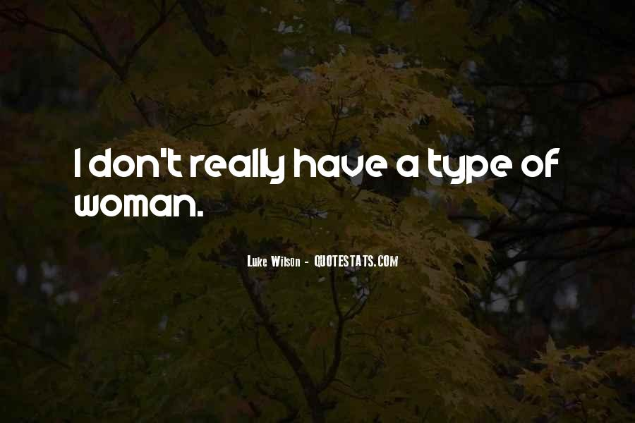 Type Of Woman Quotes #1827839
