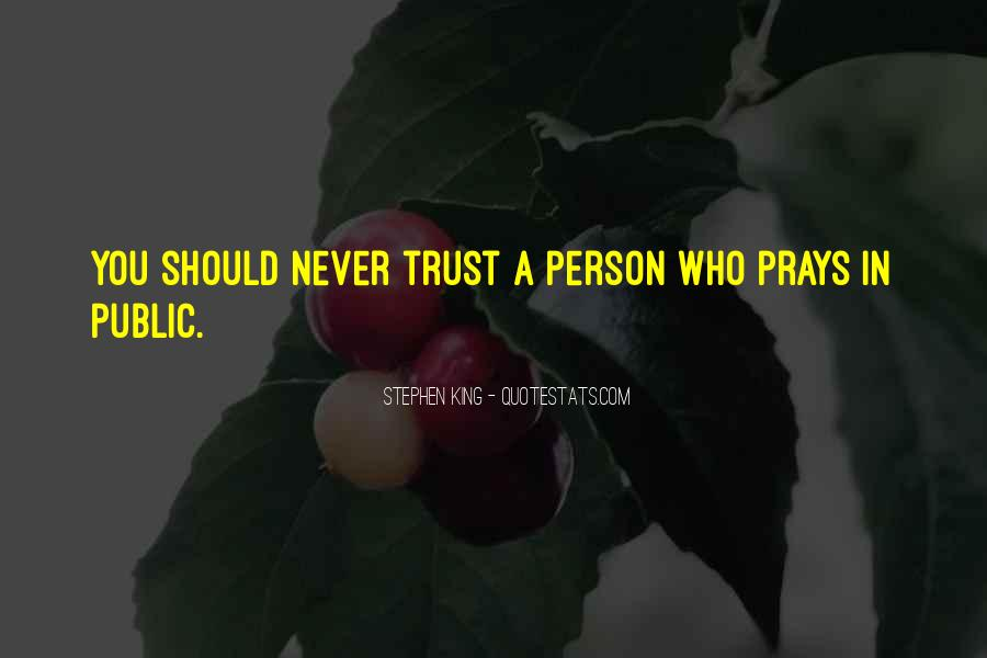 U Can't Trust Anyone Quotes #14235