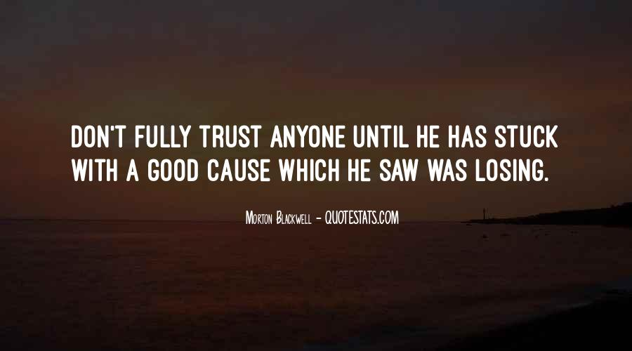U Can't Trust Anyone Quotes #16574
