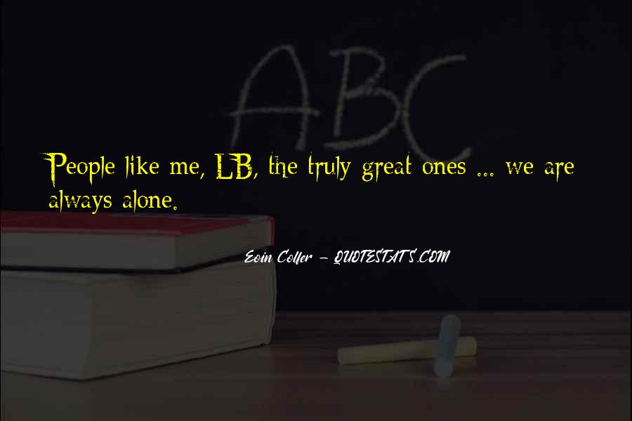 U Cant Be Like Me Quotes #71