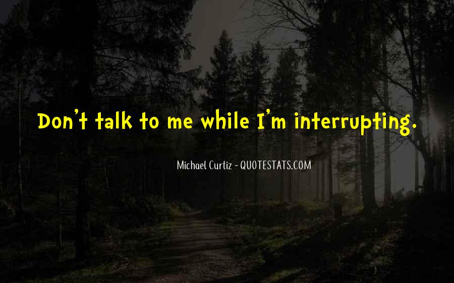 U Dont Talk Me Quotes #1209733