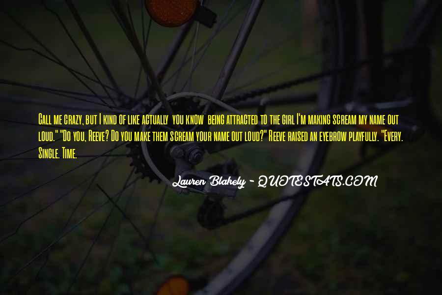 U Make Me Go Crazy Quotes #120853