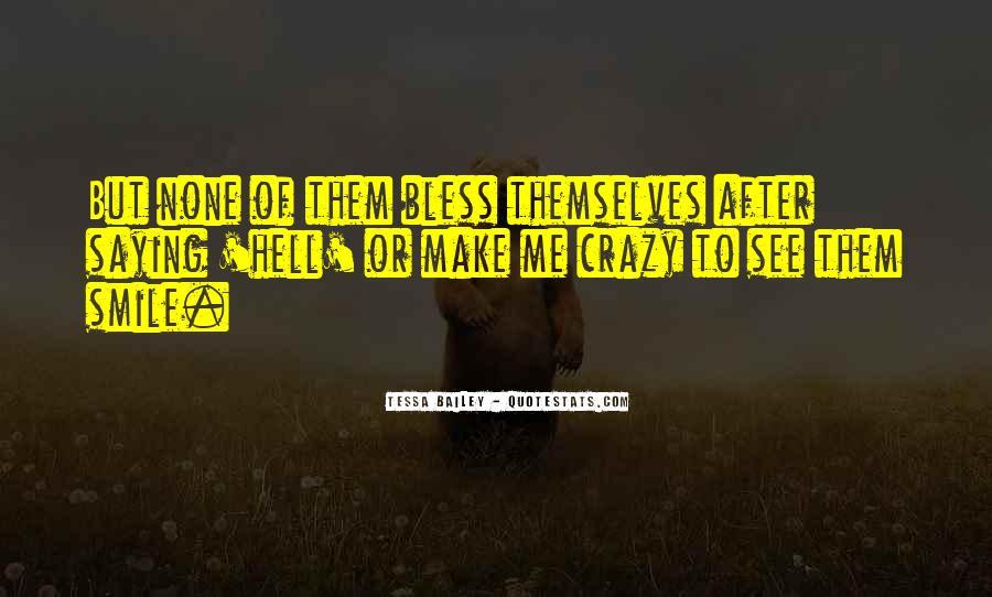 U Make Me Go Crazy Quotes #67535