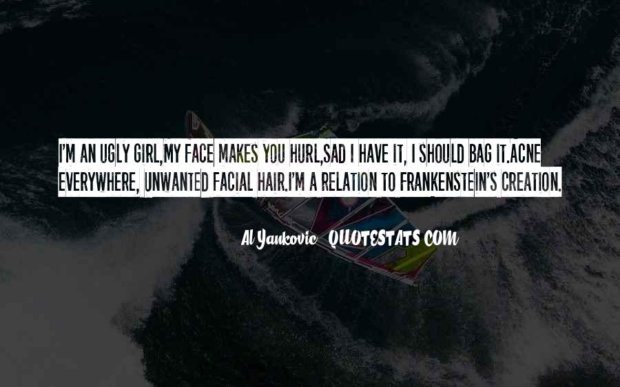 Ugly Face Sad Quotes #1104461