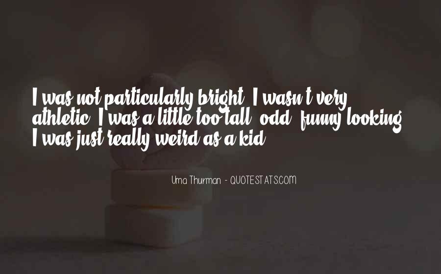 Uma Thurman Best Quotes #380487