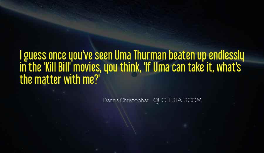 Uma Thurman Best Quotes #748580