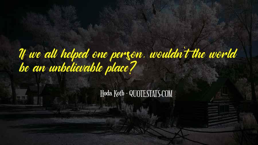 Unbelievable Person Quotes #919731