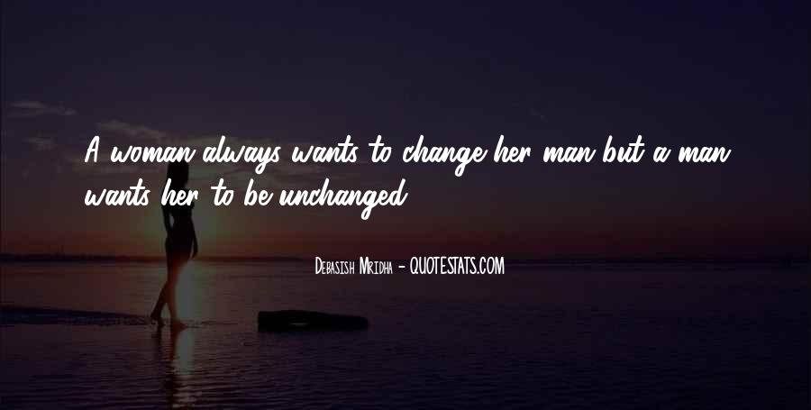 Unchanged Man Quotes #337796